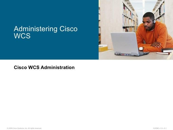 Cisco WCS Administration Administering Cisco WCS