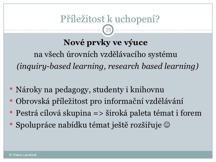 Příležitost k uchopení?  <ul><li>Nové prvky ve výuce  </li></ul><ul><li>na všech úrovních vzdělávacího systému  </li></ul>...