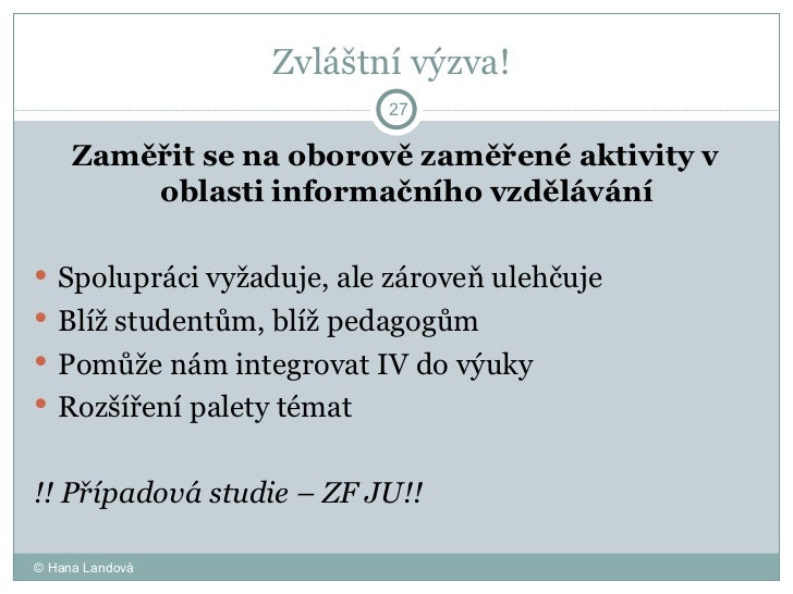 Zvláštní výzva!  <ul><li>Zaměřit se na oborově zaměřené aktivity v oblasti informačního vzdělávání </li></ul><ul><li>Spolu...