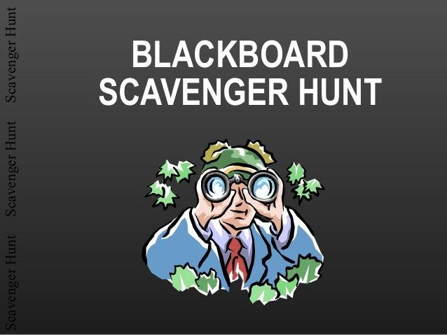 ScavengerHuntScavengerHuntScavengerHunt BLACKBOARD SCAVENGER HUNT