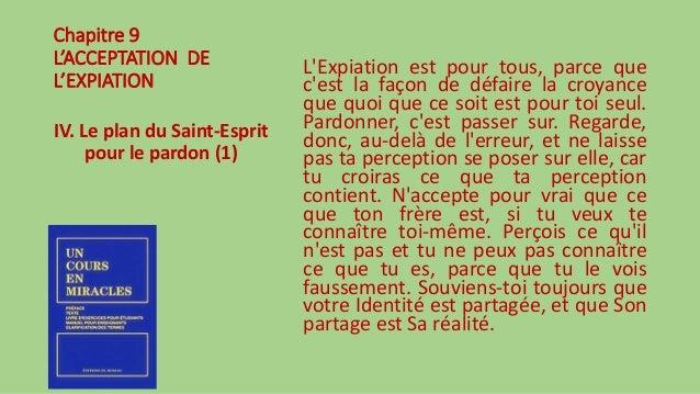 Chapitre 9 L'ACCEPTATION DE L'EXPIATION IV. Le plan du Saint-Esprit pour le pardon (1) L'Expiation est pour tous, parce qu...