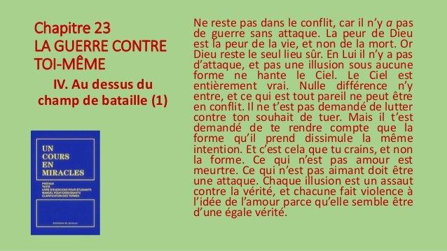 Chapitre 23 LA GUERRE CONTRE TOI-MÊME IV. Au dessus du champ de bataille (1) Ne reste pas dans le conflit, car il n'y a pa...