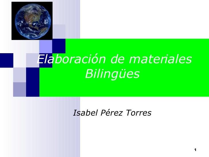 Elaboración de materiales Bilingües  Isabel Pérez Torres