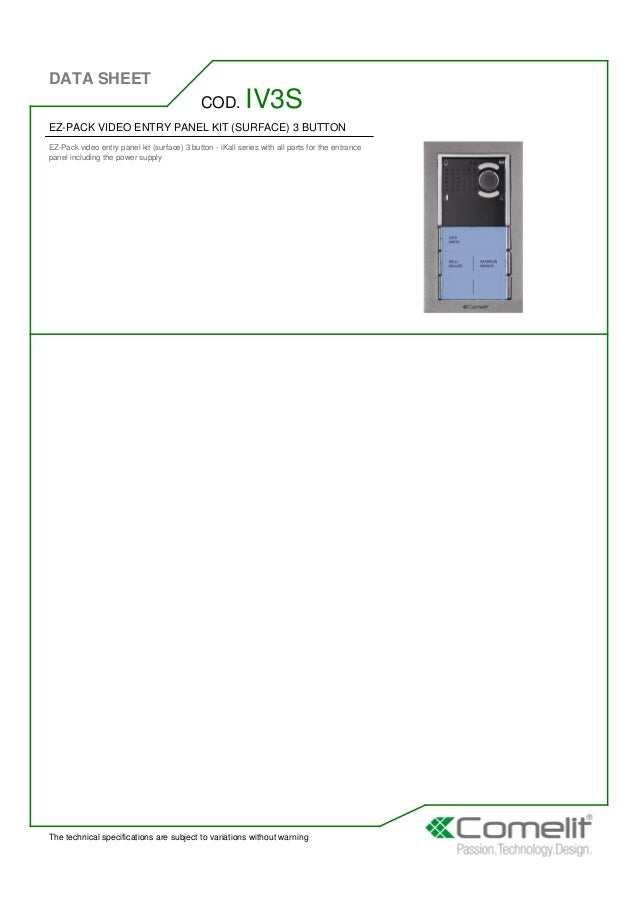 DATA SHEET The technical specifications are subject to variations without warning EZ-PACK VIDEO ENTRY PANEL KIT (SURFACE) ...