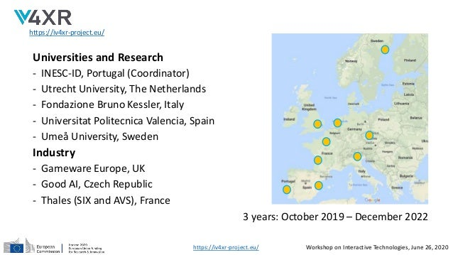 3 years: October 2019 – December 2022 https://iv4xr-project.eu/ Universities and Research - INESC-ID, Portugal (Coordinato...