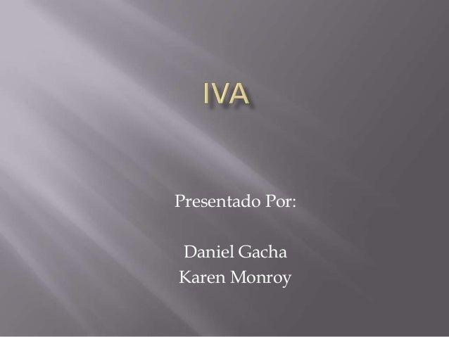 Presentado Por:Daniel GachaKaren Monroy