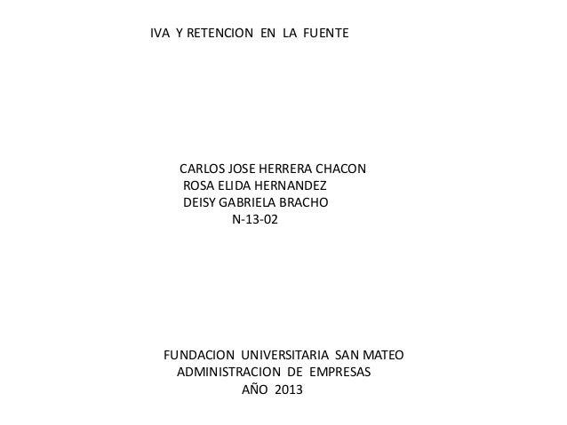 IVA Y RETENCION EN LA FUENTE  CARLOS JOSE HERRERA CHACON ROSA ELIDA HERNANDEZ DEISY GABRIELA BRACHO N-13-02  FUNDACION UNI...