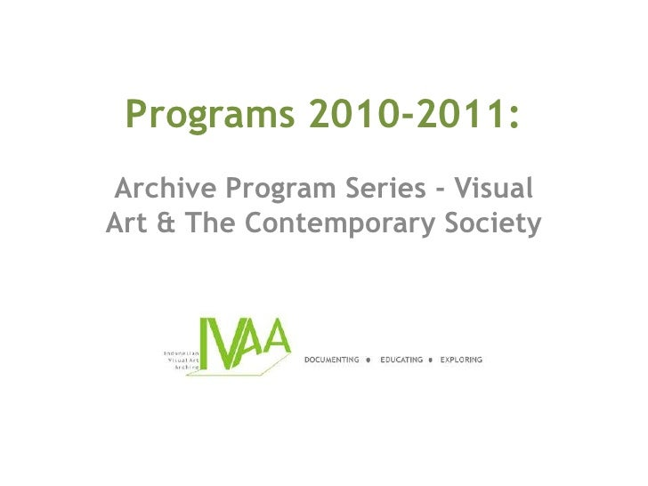 Programs 2010-2011:<br />Archive Program Series - Visual Art & The Contemporary Society<br />