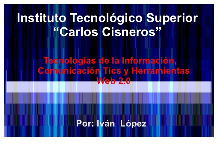 """Instituto Tecnológico Superior  """"Carlos Cisneros""""  <ul>Tecnologías de la Información, Comunicación Tics y Herramientas Web..."""