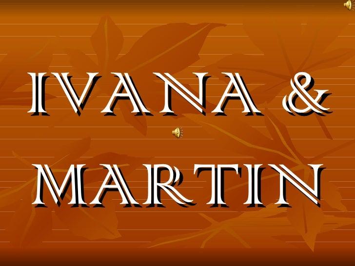 IVANA & MARTIN