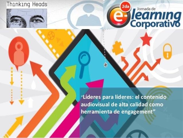 """""""Líderes  para  líderes:  el  contenido   audiovisual  de  alta  calidad  como   herramienta  de  ..."""