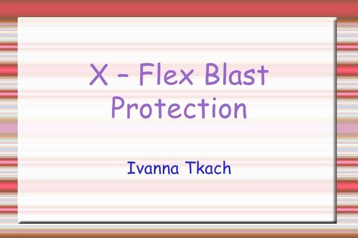 X – Flex Blast Protection Ivanna Tkach