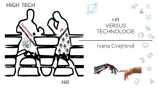 Ivana Cvejnová HR VERSUS TECHNOLOGIE