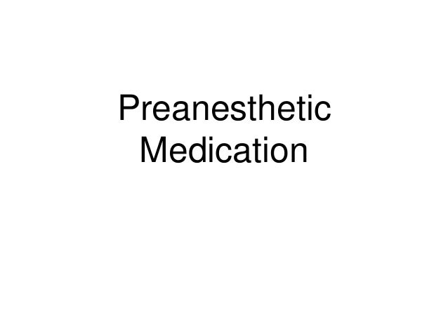 Preanesthetic Medication