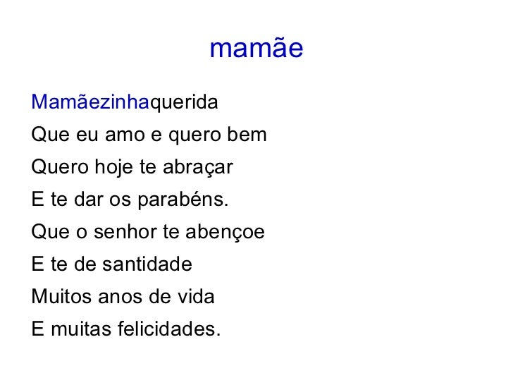 mamãe <ul><li>Mamãezinha querida