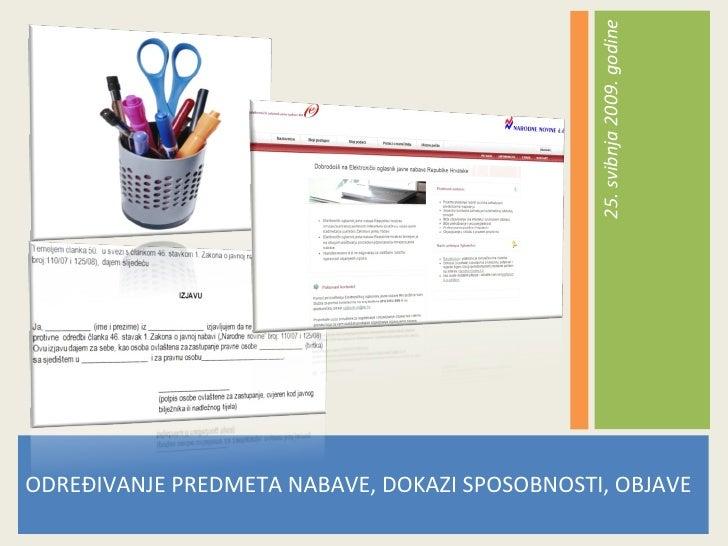 25. svibnja 2009. godine ODREĐIVANJE PREDMETA NABAVE, DOKAZI SPOSOBNOSTI, OBJAVE