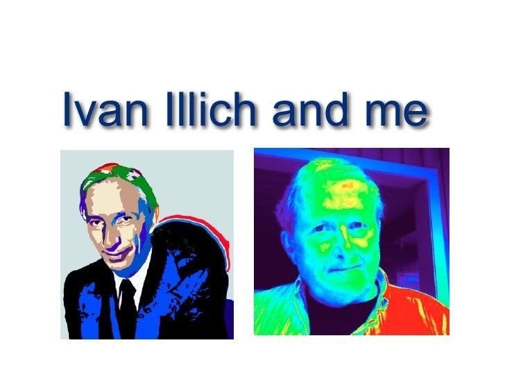 Ivan Illich and me