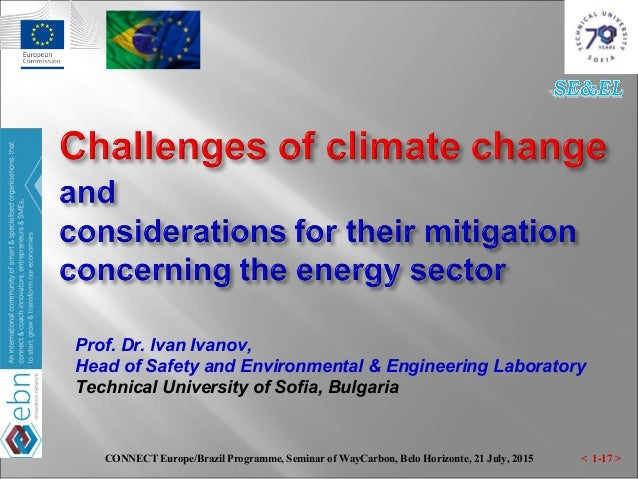 < 1-17 >CONNECT Europe/Brazil Programme, Seminar of WayCarbon, Belo Horizonte, 21 July, 2015 Prof. Dr. Ivan Ivanov, Head o...