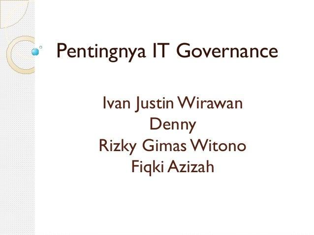 Ivan Justin WirawanDennyRizky Gimas WitonoFiqki AzizahPentingnya IT Governance