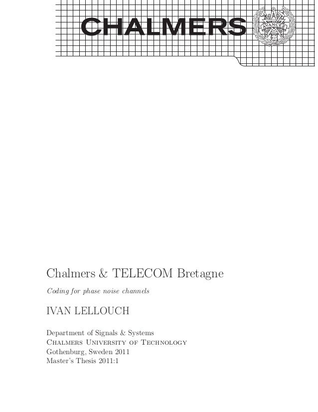 Chalmers & TELECOM BretagneCoding for phase noise channelsIVAN LELLOUCHDepartment of Signals & SystemsChalmers University ...