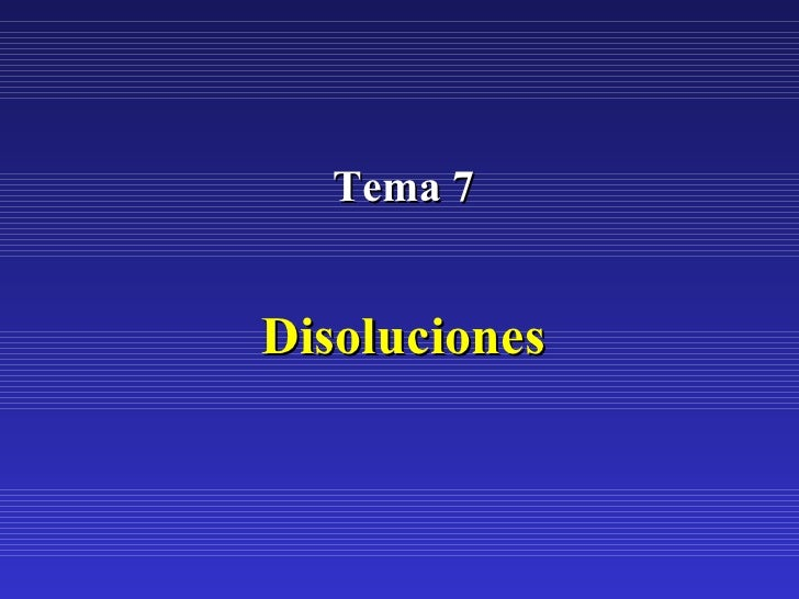Tema 7Disoluciones