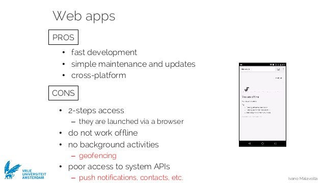 Ivano Malavolta VRIJE UNIVERSITEIT AMSTERDAM • fast development • simple maintenance and updates • cross-platform • 2-step...