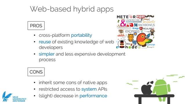 Ivano Malavolta VRIJE UNIVERSITEIT AMSTERDAM Web-based hybrid apps • cross-platform portability • reuse of existing knowle...