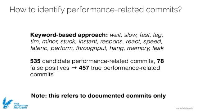 Ivano Malavolta VRIJE UNIVERSITEIT AMSTERDAM How to identify performance-related commits?
