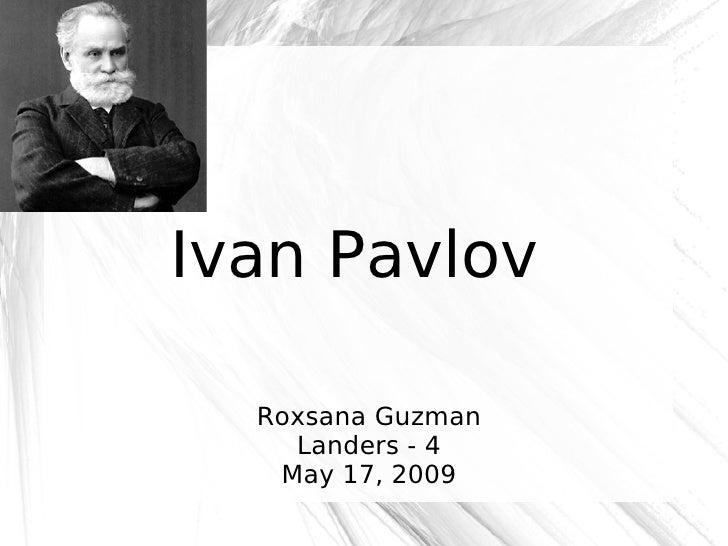 Ivan Pavlov Roxsana Guzman Landers - 4 May 17, 2009