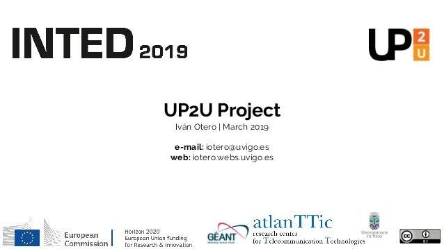 UP2U Project Iván Otero | March 2019 e-mail: iotero@uvigo.es web: iotero.webs.uvigo.es