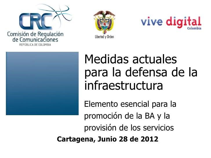 Medidas actuales       para la defensa de la       infraestructura       Elemento esencial para la       promoción de la B...
