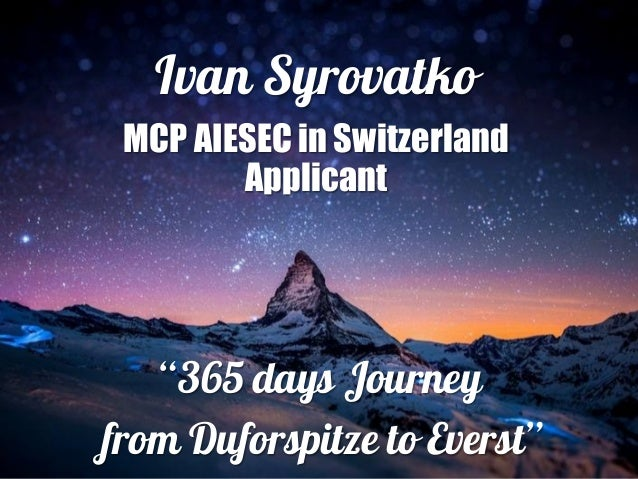 """Ivan Syrovatko MCP AIESEC in Switzerland Applicant  """"365 days Journey from Duforspitze to Everst"""""""
