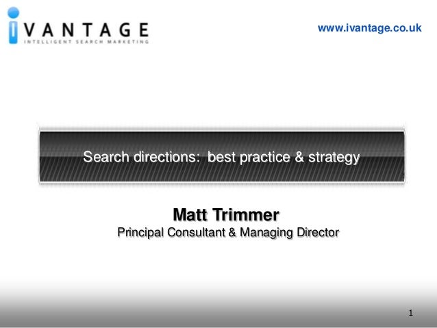 1www.ivantage.co.uk1Search directions: best practice & strategyMatt TrimmerPrincipal Consultant & Managing Director
