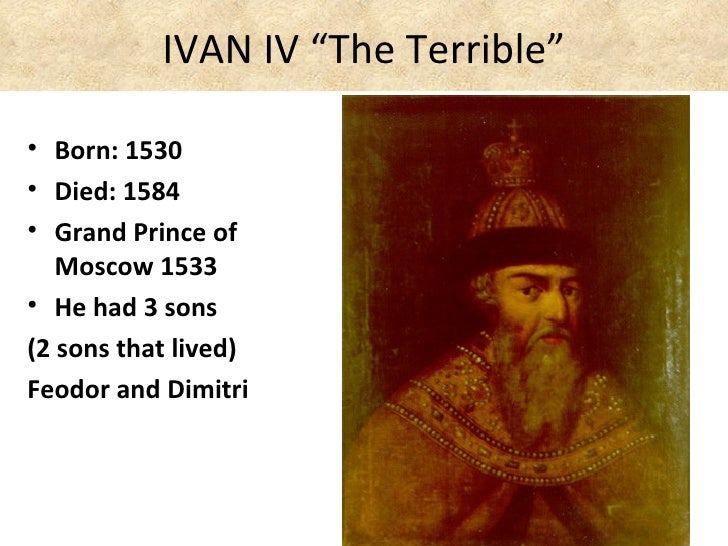 ivan iv the terrible czar of Ivan iv (ivan vasil'evich, ivan the terrible, ivan groznyi [the  and all russia and  from 1547 to 1584 as tsar and grand prince of all russia.