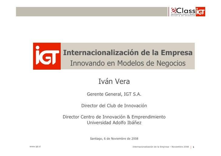 Internacionalización de la Empresa                Innovando en Modelos de Negocios                                Iván Ver...