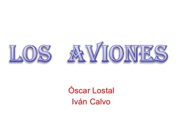Óscar Lostal Iván Calvo
