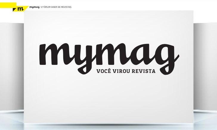 mymag   V FÓRUM ANER DE REVISTAS    mymag                          VOCÊ VIROU REVISTA