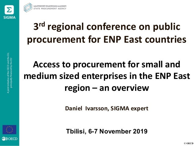 © OECD 3rd regional conference on public procurement for ENP East countries Access to procurement for small and medium siz...