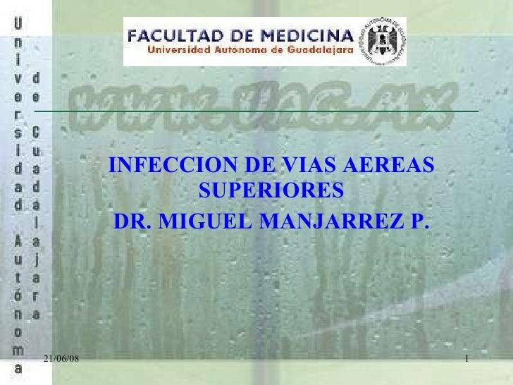 INFECCION DE VIAS AEREAS SUPERIORES DR. MIGUEL MANJARREZ P. 03/06/09