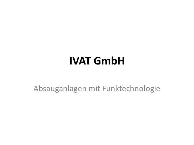 IVAT GmbH Absauganlagen mit Funktechnologie