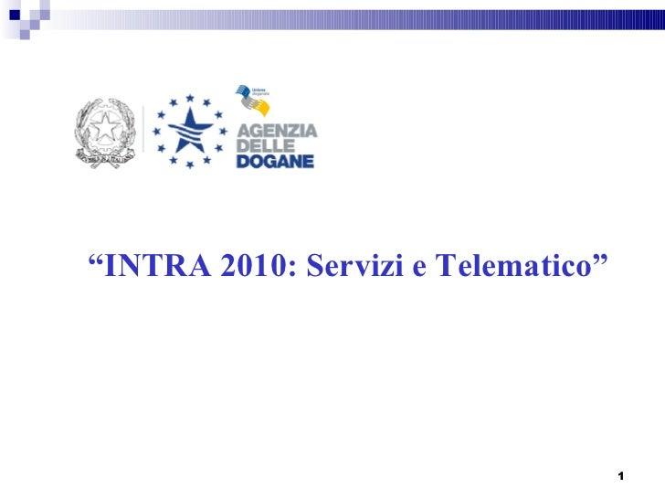 """"""" INTRA 2010: Servizi e Telematico"""""""
