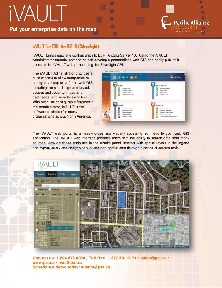 Put your enterprise data on the map         iVAULT for ESRI ArcGIS 10 (Silverlight)         iVAULT brings easy site config...