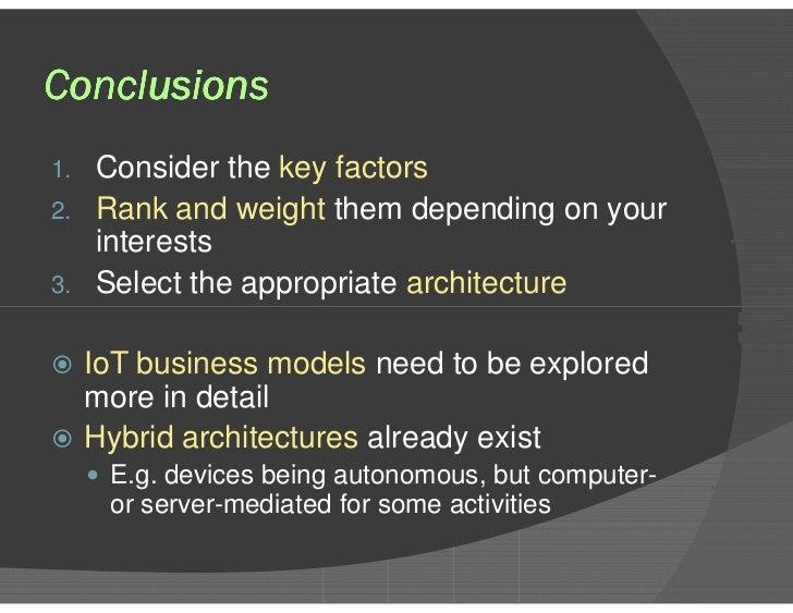 Conclusions <ul><li>Consider the  key factors   </li></ul><ul><li>Rank and weight  them depending on your interests </li><...