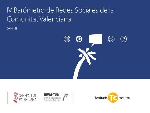 IV Barómetro de Redes Sociales de la Comunitat Valenciana 2014 - II