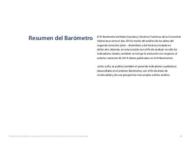 IV Barómetro de Redes Sociales de los Destinos Turísticos de la Comunitat Valenciana 2 Resumen del Barómetro El IV Barómet...