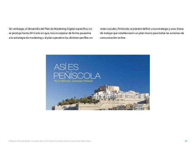 IV Barómetro de Redes Sociales de los Destinos Turísticos de la Comunitat Valenciana 37 Sin embargo, el desarrollo del Pla...