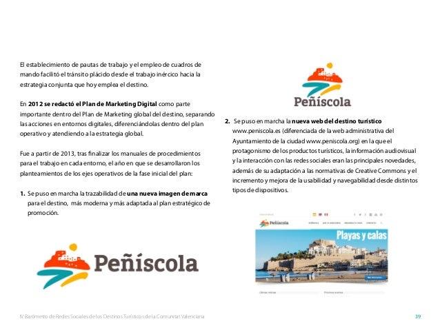 IV Barómetro de Redes Sociales de los Destinos Turísticos de la Comunitat Valenciana 39 El establecimiento de pautas de tr...