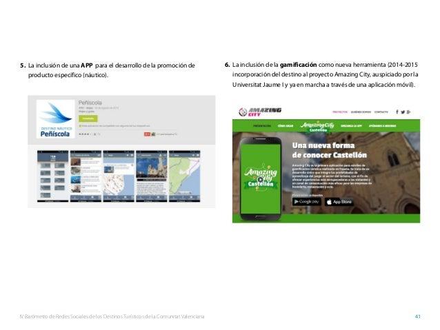 IV Barómetro de Redes Sociales de los Destinos Turísticos de la Comunitat Valenciana 41 5. La inclusión de una APP para e...