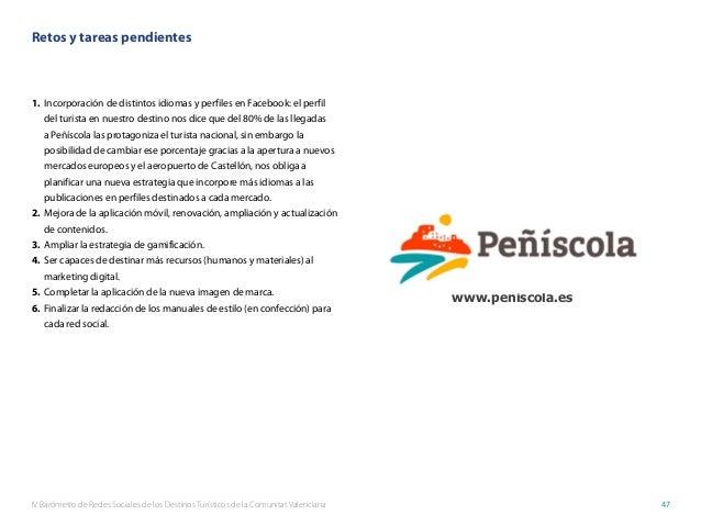 IV Barómetro de Redes Sociales de los Destinos Turísticos de la Comunitat Valenciana 47 Retos y tareas pendientes 1. Inco...