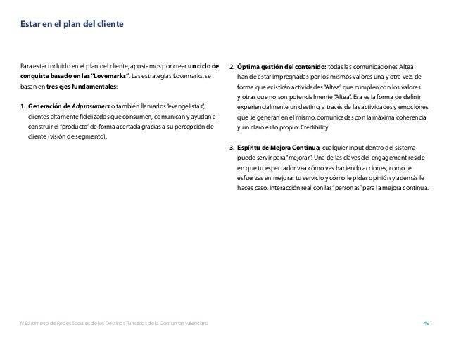 IV Barómetro de Redes Sociales de los Destinos Turísticos de la Comunitat Valenciana 49 Estar en el plan del cliente Para ...